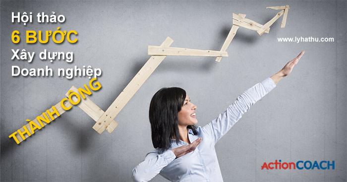 6 bước xây dựng Doanh nghiệp thành công