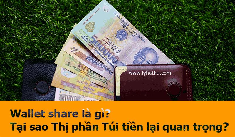 Wallet share là gì? Tại sao thị phần túi tiền lại quan trọng?