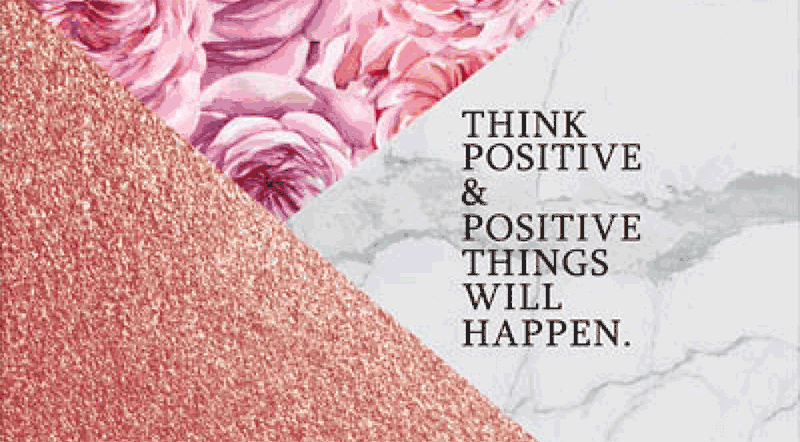 think positive and positive thinks will happen