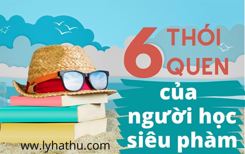 6 thói quen của người học siêu phàm